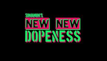 Sinamin's New New Dopeness