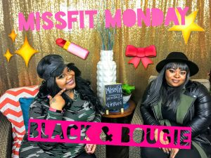 Black and bougie MissFit Monday