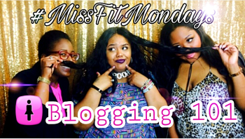 MissFit Mondays Blogging 101