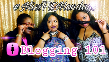 MissFit Mondays Blogging 101