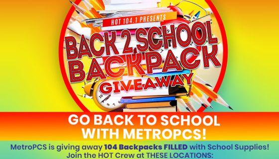 MetroPCS Back To School BACKPACK GIVEAWAY 8 4 18! | HOT 104 1