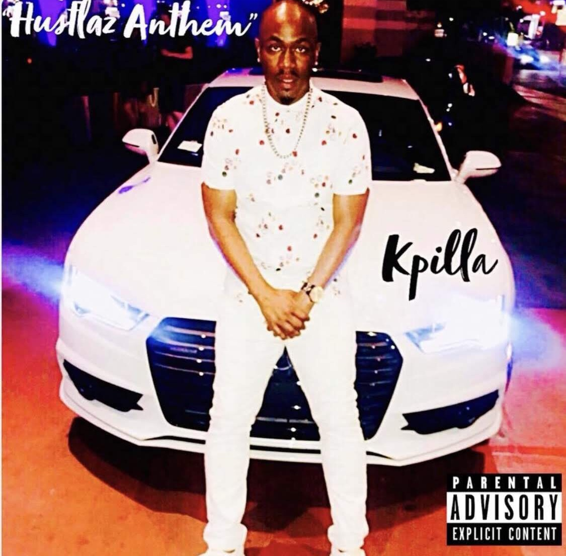 K. Pilla Hustlaz Anthem