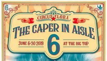 Circus Flora Caper in Aisle 6