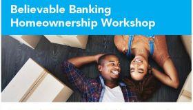 Believable Banking Homeownership Workshop